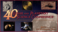 The 40th Lunar and Planetary Science Conference